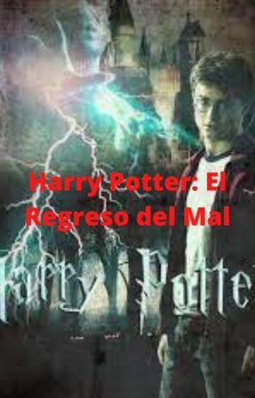 Harry Potter :El Regreso del Mal by ANTONIOVALERO02