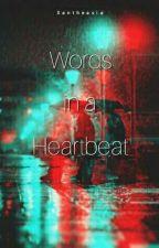 Words In A Heartbeat ni Xantheasia