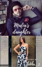 A Mafia's Daughter by shikha_pathak3