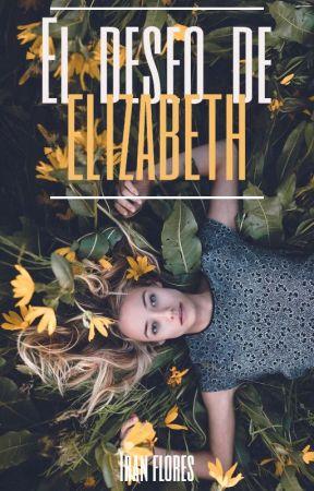 El deseo de Elizabeth  PROXIMAMENTE  by LittleRadioactive