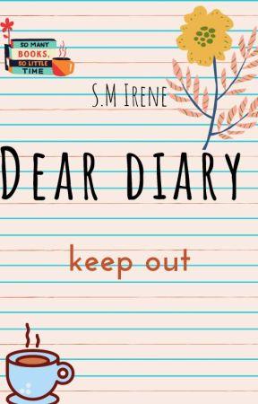 Dear diary - Book One by SMIrene3