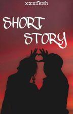 SHORT STORY | 21+ oleh xxxfksh