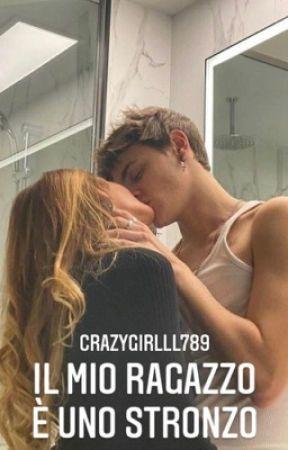 Il mio ragazzo è uno stronzo by crazygirlll789