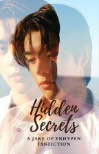 Hidden Secrets ( •°Jake Of ENHYPEN•°) by -RamYeonzZ-