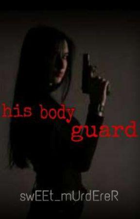 His Bodyguard by sWeeT_mUrdEreR