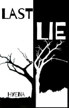 Last Lie by JustHoldOnPromiseMe