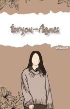 foryou-Agnes oleh savemoon45