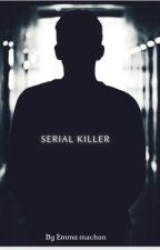 Serial Killer by EmmaMachon