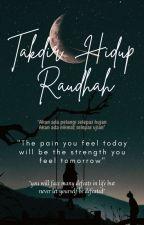 Takdir Hidup Raudhah by hazirahawang