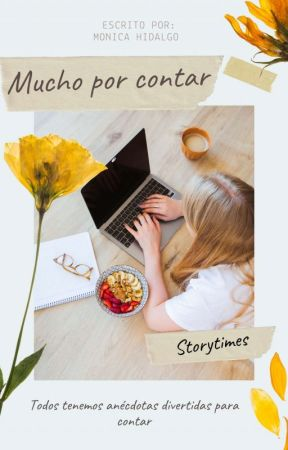 Mucho Por Contar ▪︎storytimes▪︎ by moni_official12