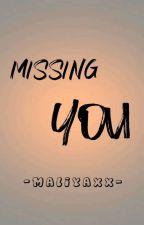 Missing You by Maliyaxx