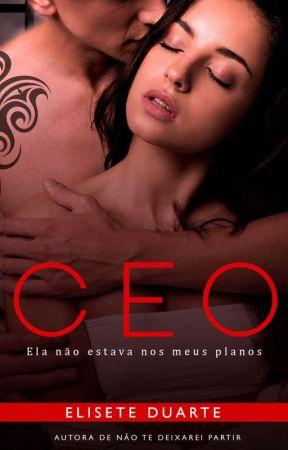 CEO - ELA NÃO ESTAVA NOS MEUS PLANOS by EliseteDuarte