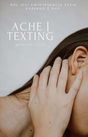 ache   texting by mendeysuse