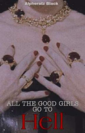ALL THE GOOD GIRLS GO TO HELL  by Alpheratz_Black