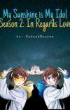 My Sunshine is My Idol Season 2: In Regards Love cover