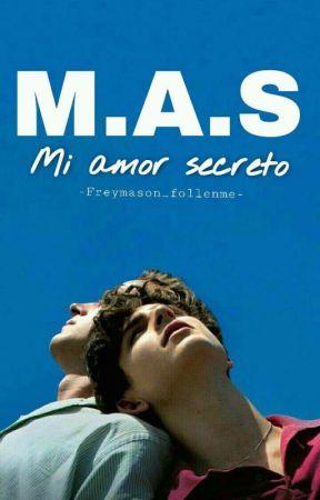 M.A.S:Mi Amor Secreto by freymason_follenme