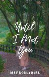 Until I Met You [OnGoing] cover