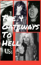 The 4 Gate Ways To Hell {MötleyCrüe Imagines} by XxImaginesQrCodexX