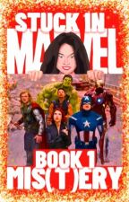 Stuck in Marvel [Book 1: Mis(t)ery] by portallady