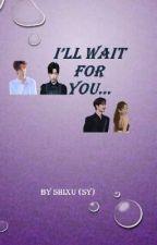 I'll wait for you... by SYDramaShixu