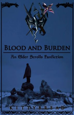 【Skyrim】 Blood and Burden by Kittybread