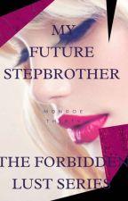 My Future Stepbrother  by MonroeThirty