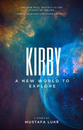 Kirby - A New World to Explore by MustafaLuke
