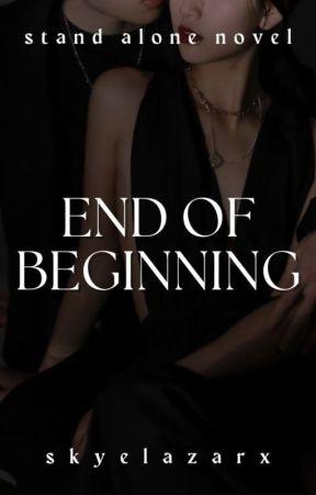 End of Beginning by skyelazarx