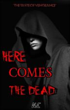 HERE COMES THE DEAD by KIA_CAT