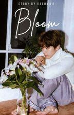Born To Bloom. بقلم Raeuniiii