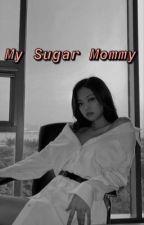 My Sugar Mommy  by JLCSSLSTMC2YWJ