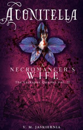Aconitella, or A Necromancer's Wife (TCoLaD 3) by VMJaskiernia