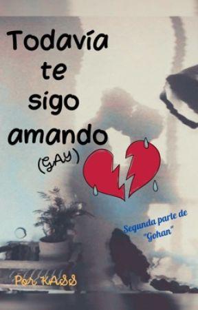 Todavía te sigo amando (Gay) by KASSsolis
