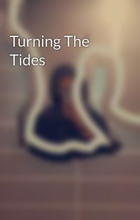 Turning The Tides by lost_desert