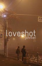 loveshot ~ johnten by CHITTLOVEBOT
