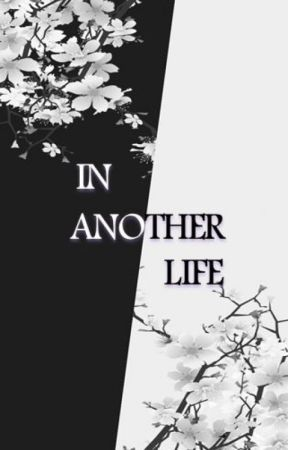 In Another Life by _HIGEKI_