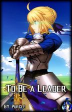 To Be A Leader  by Purcle479