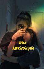 Oda Arkadaşım by mamaaaaaxxx