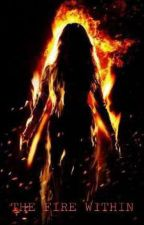 The Fire Within (Avenger Fanfiction) 18+ Contains Smut  by Mistress_Minerva