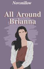 All Around Brianna by Novsnillow