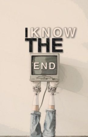 I Know The End  by sarariddle-