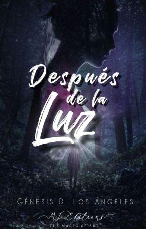 Después De La Luz (En Proceso) by Genesisdlosangeles