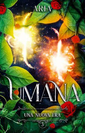 UMANA ∽ Una Nuova Era by AriaWriter