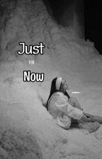 Just For Now || arttjichu by arttjichu