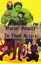 Marvel Reacts To Their Actors by Loch_Ness_Monster2