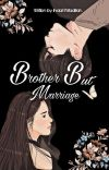 """BROTHER BUT MARRIAGE """"BBM"""" cover"""