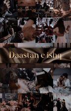 Daastan E Ishq | داستانِ عشق by Hafsa_tahir