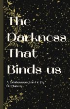 The Darkness That Binds Us by KPMurray