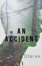 sterekfalan tarafından yazılan An Accident  Sterek adlı hikaye