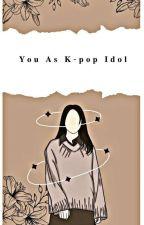 You As K-Pop Idol [Version 3] [Hiatus] by JJ051009